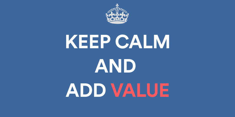 keep-calm-and-add-value