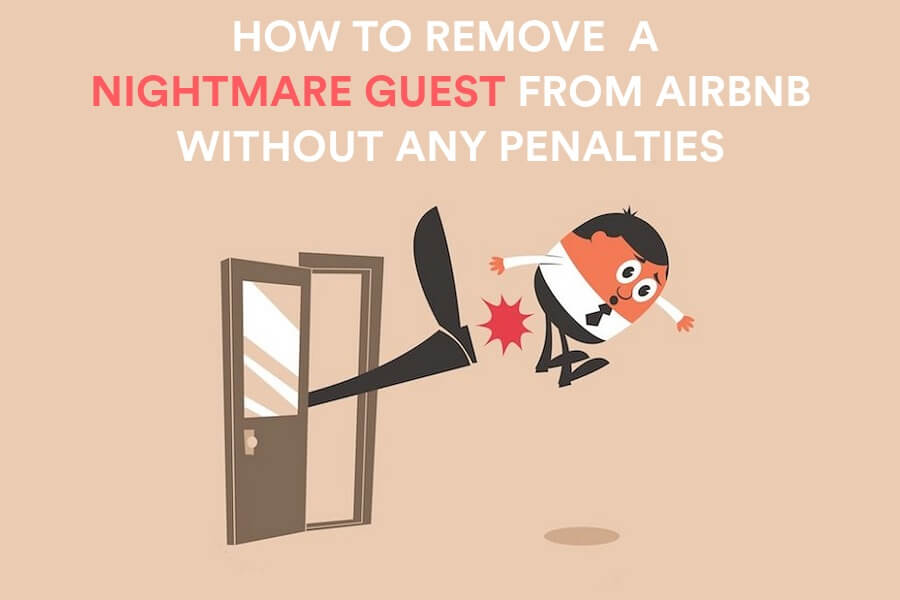 How to Remove a Bad Airbnb Guest - Airbnb Smart